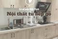 Chọn nội thất tủ bếp gỗ có đơn giản? Cùng Cơ sở mộc Đức Tính khám phá bí quyết chọn tủ bếp chất lượng, uy tín