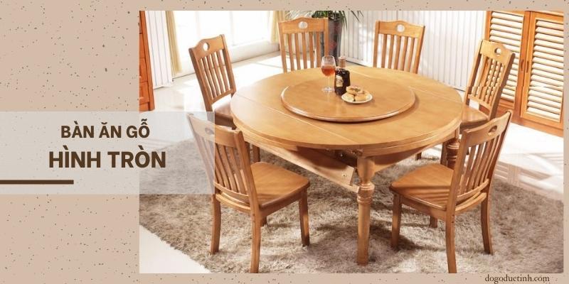 bàn ăn gỗ hình tròn