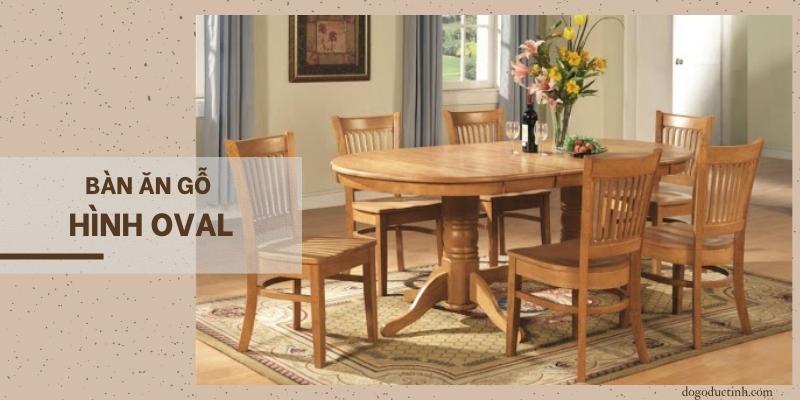 bộ bàn ăn gỗ hình bầu dục